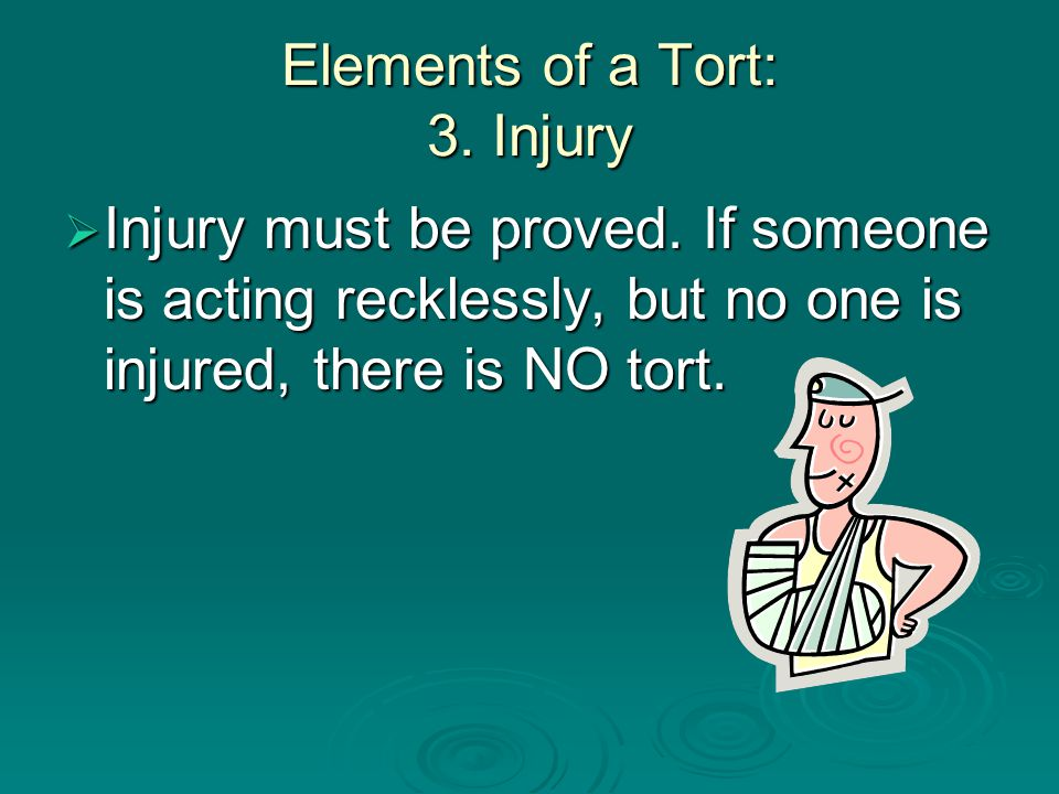 Elements of a Tort: 3. Injury