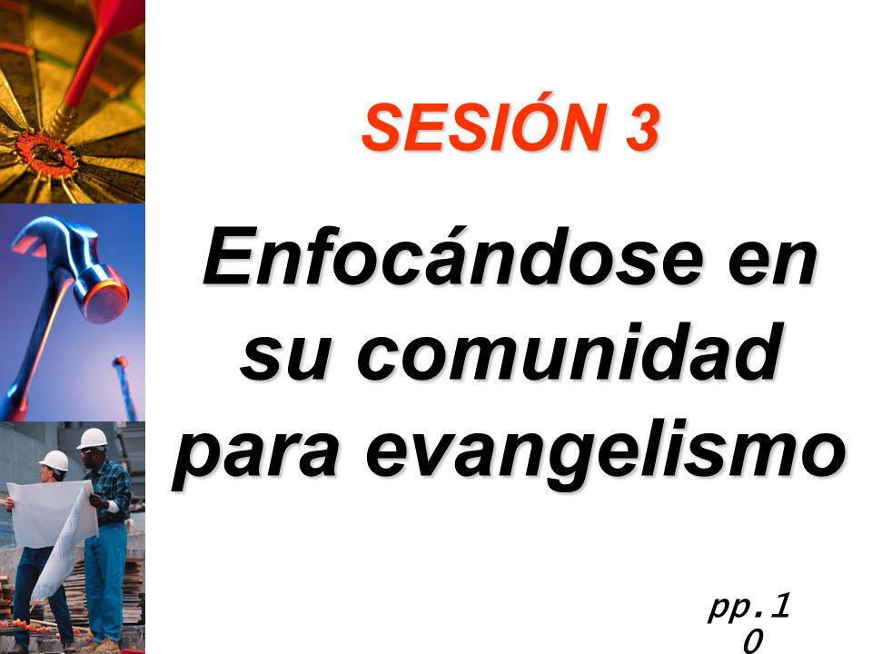 Enfocándose en su comunidad para evangelismo