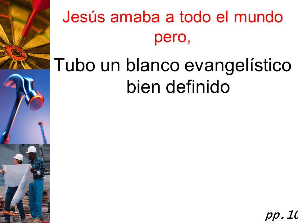 Jesús amaba a todo el mundo pero,