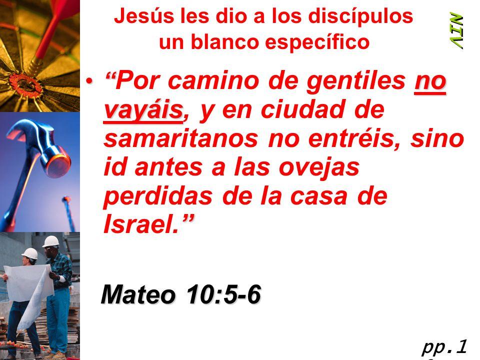 Jesús les dio a los discípulos un blanco específico