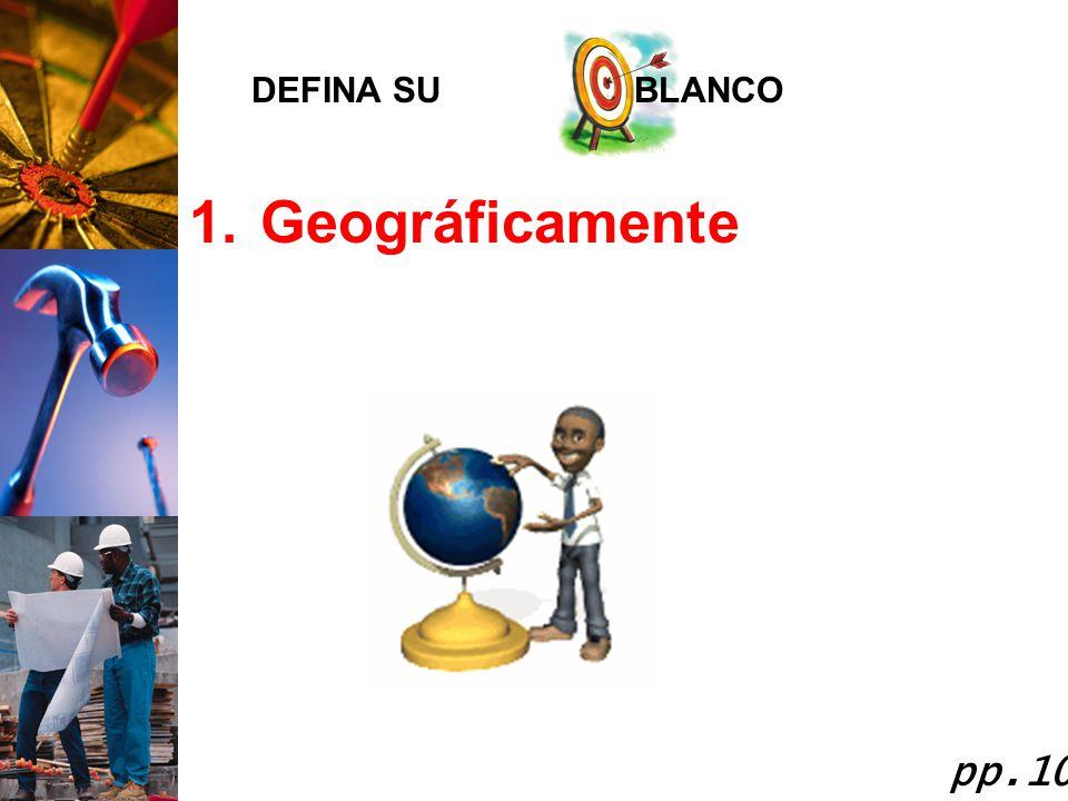 DEFINA SU BLANCO Geográficamente pp.10