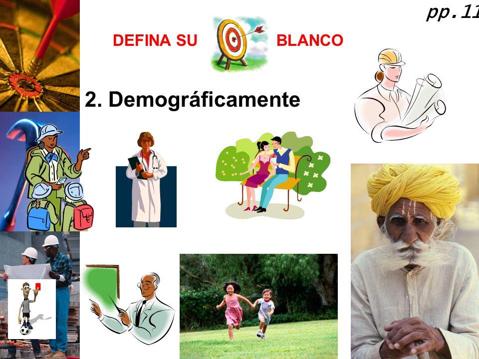 pp.11 DEFINA SU BLANCO 2. Demográficamente