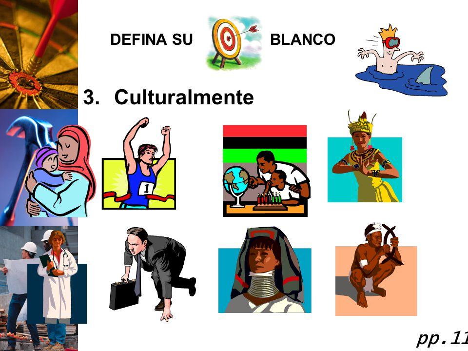 DEFINA SU BLANCO Culturalmente pp.11