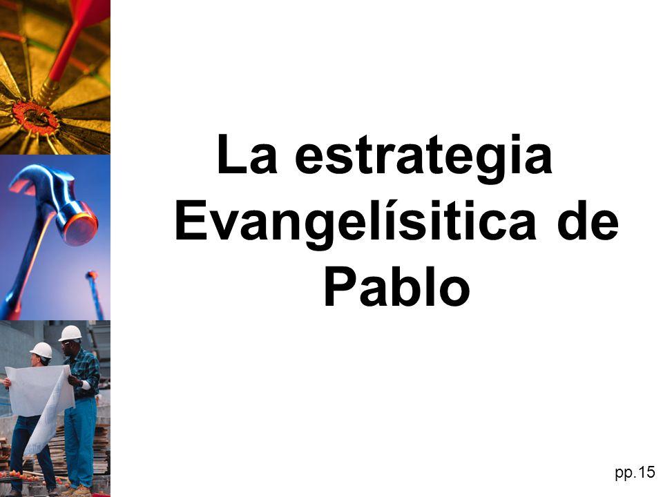 La estrategia Evangelísitica de Pablo