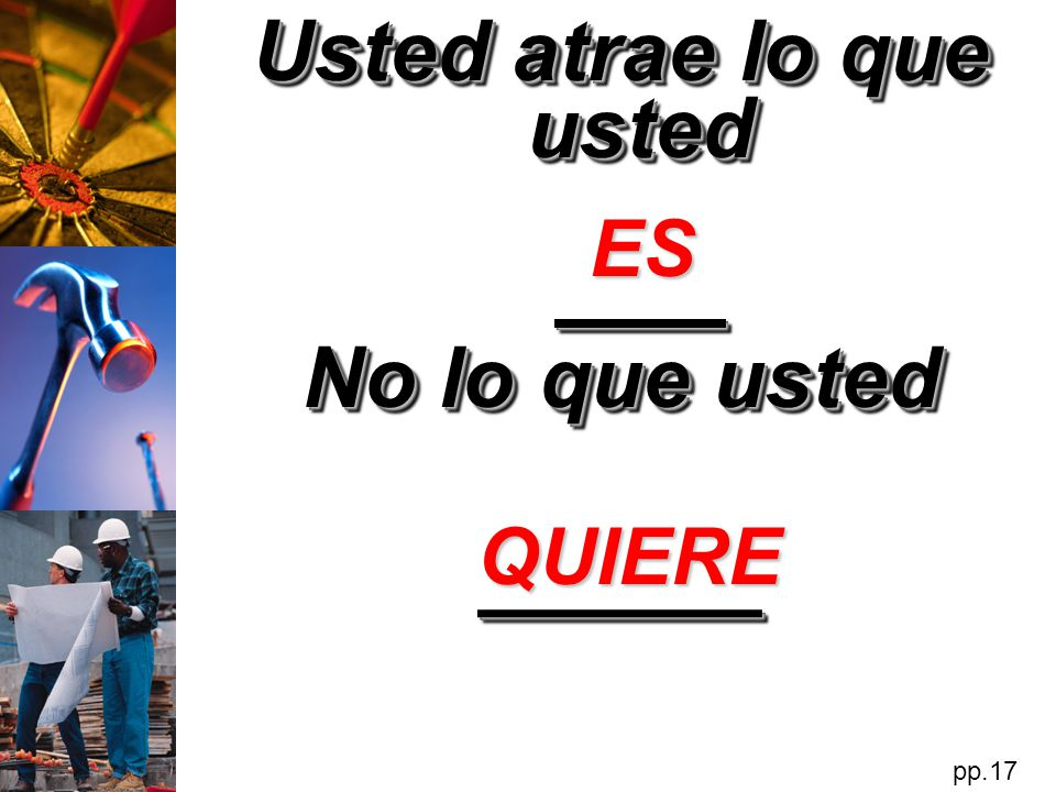 Usted atrae lo que usted