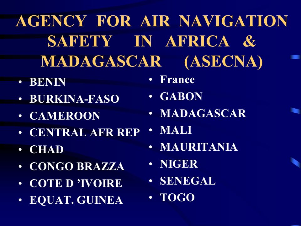 AGENCY FOR AIR NAVIGATION SAFETY IN AFRICA & MADAGASCAR (ASECNA)