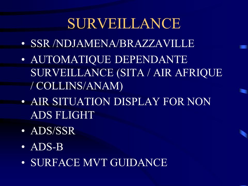 SURVEILLANCE SSR /NDJAMENA/BRAZZAVILLE