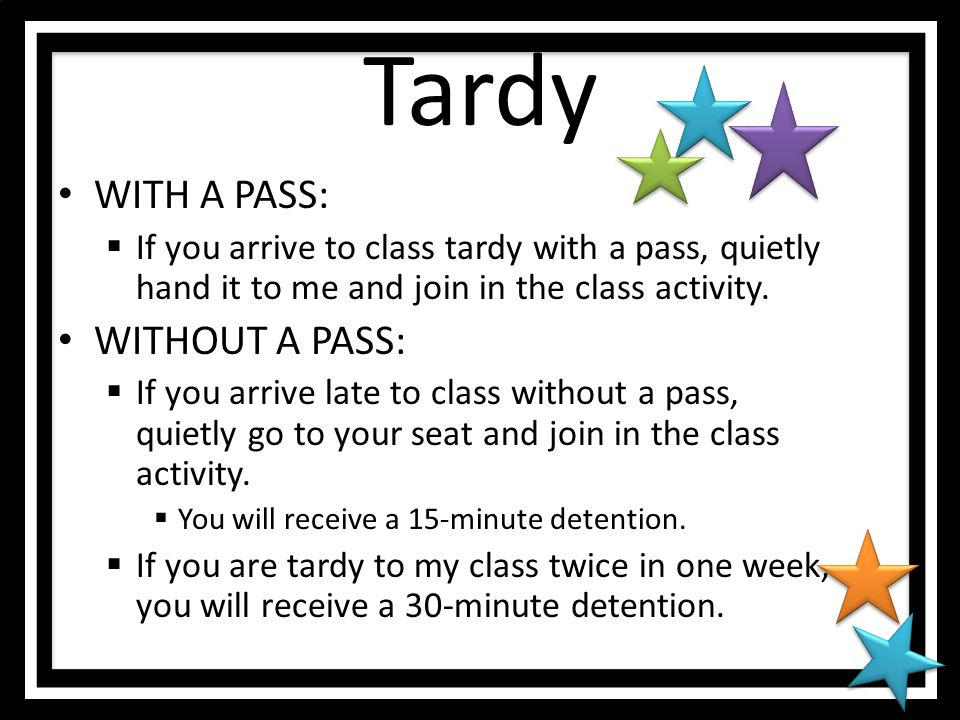Tardy WITH A PASS: WITHOUT A PASS: