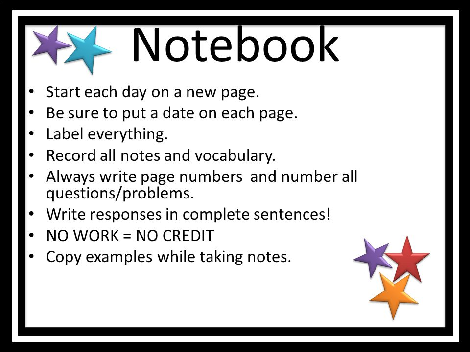 Notebook Start each day on a new page.