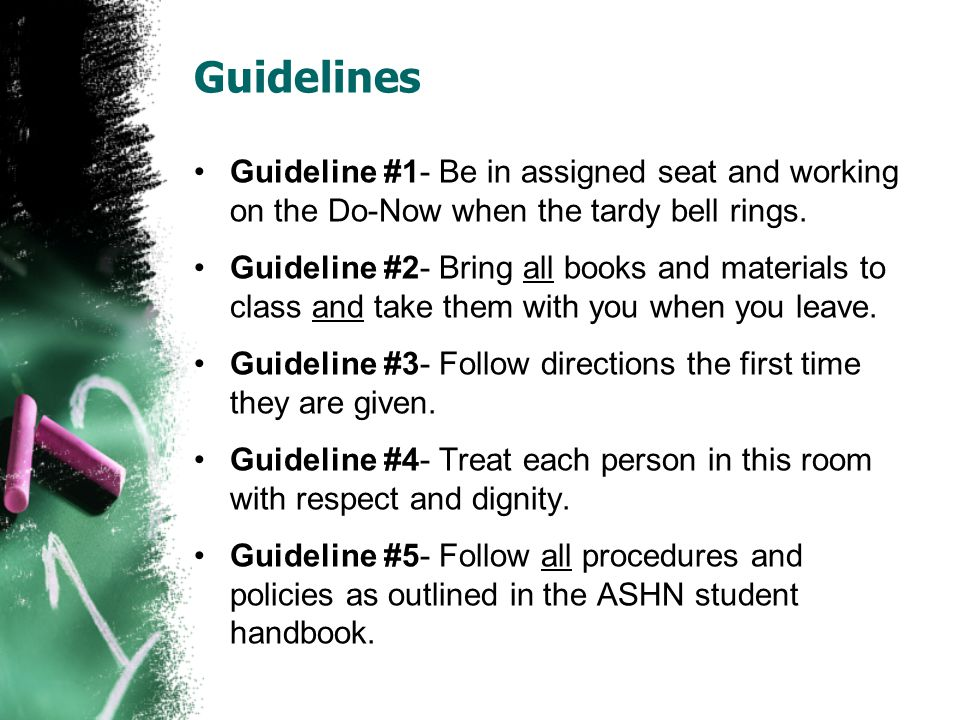 Guidelines Guideline #1- Be in assigned seat and working on the Do-Now when the tardy bell rings.