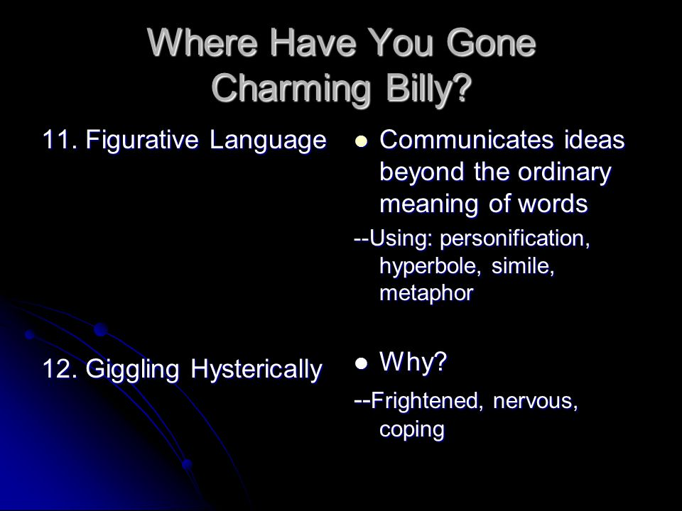 "where have you gone charming billy Answer the questions as you read the story on pp 63-73, the language of literature 1 describe the setting of the ""where have you gone, charming billy."