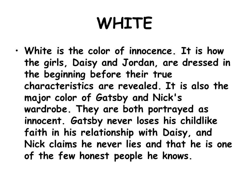 white symbolism in the great gatsby essay The great gatsby book vs movie essay the dress myrtle used during the party at her sister's house was white in the book color symbolism in great gatsby.