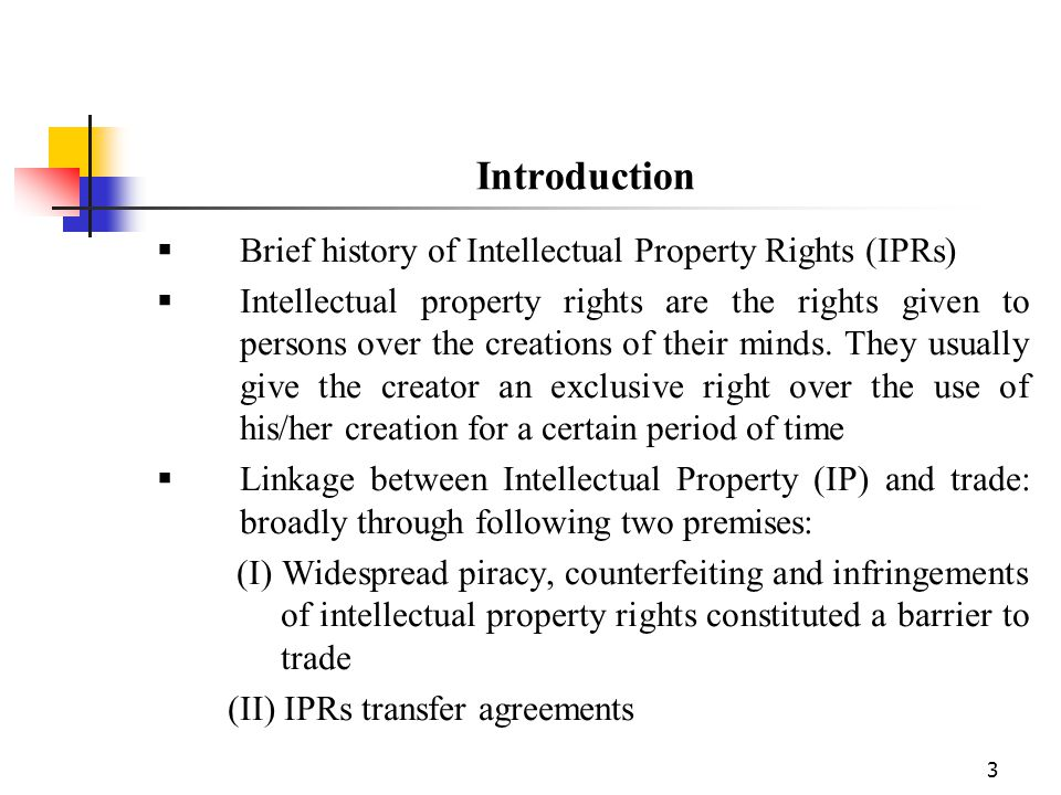 Introduction Brief history of Intellectual Property Rights (IPRs)