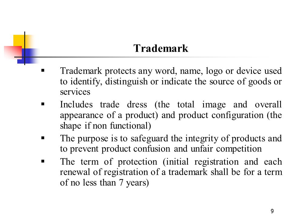 Trademark Trademark protects any word, name, logo or device used to identify, distinguish or indicate the source of goods or services.