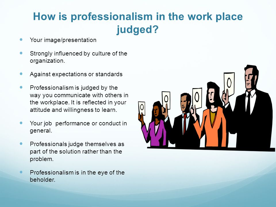 Elegant How Is Professionalism In The Work Place Judged  Professionalism In The Workplace