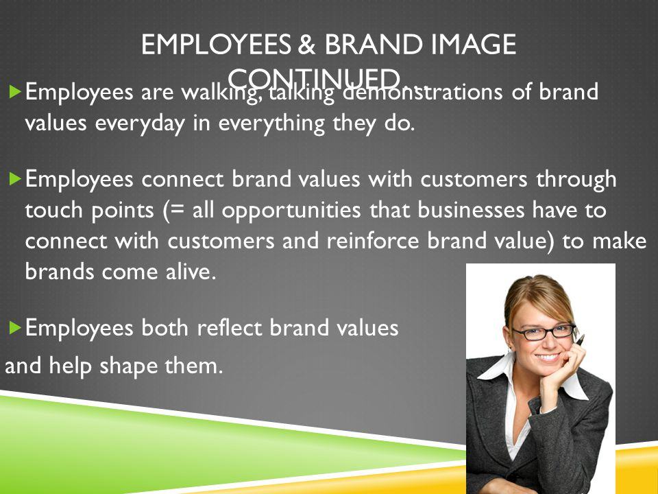 EMPLOYEES & BRAND IMAGE CONTINUED…