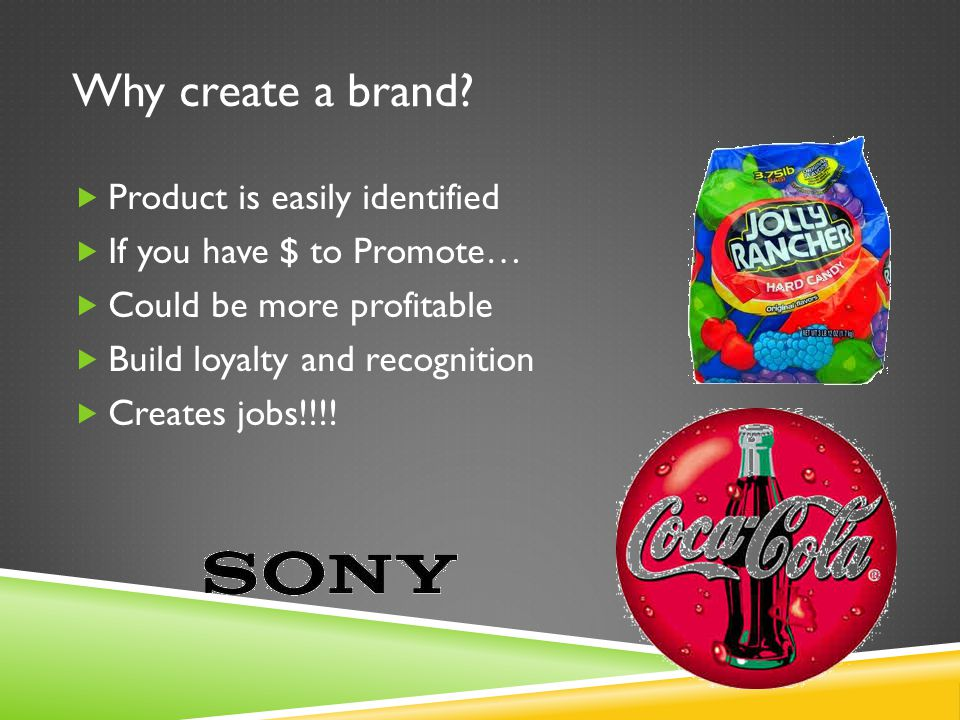 Why create a brand Product is easily identified
