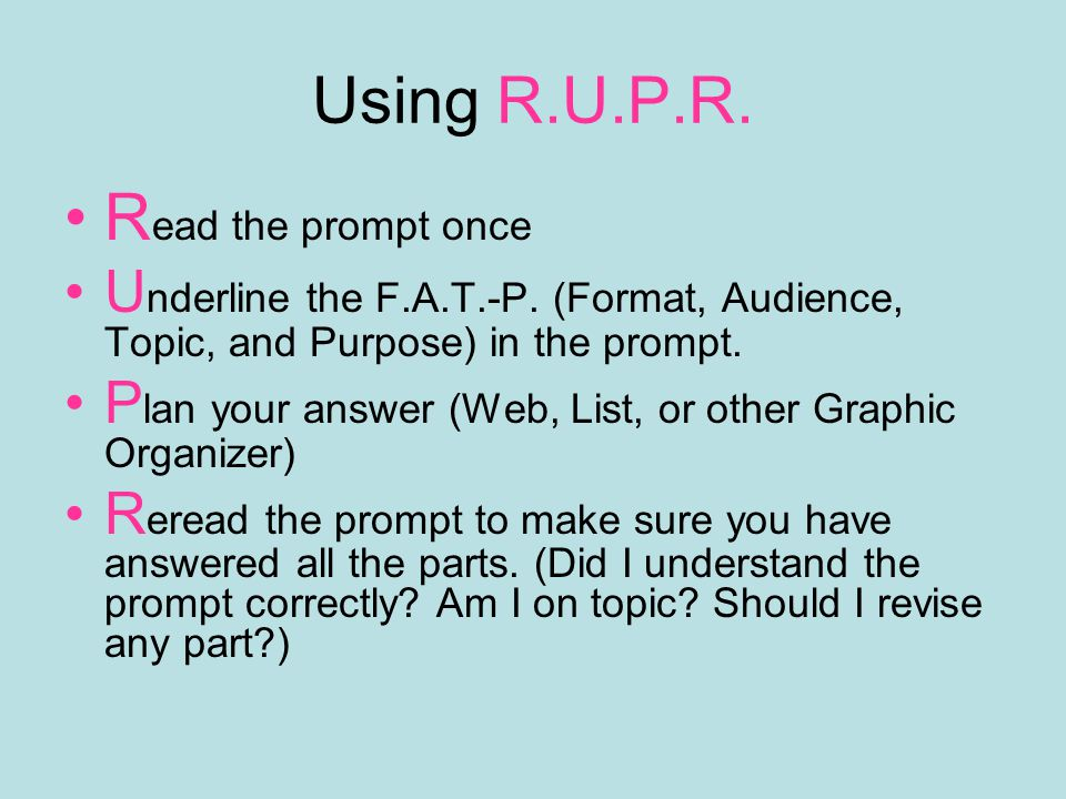 Using R.U.P.R. Read the prompt once