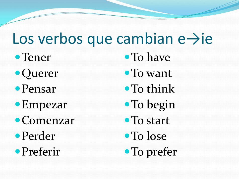 Los verbos que cambian e→ie