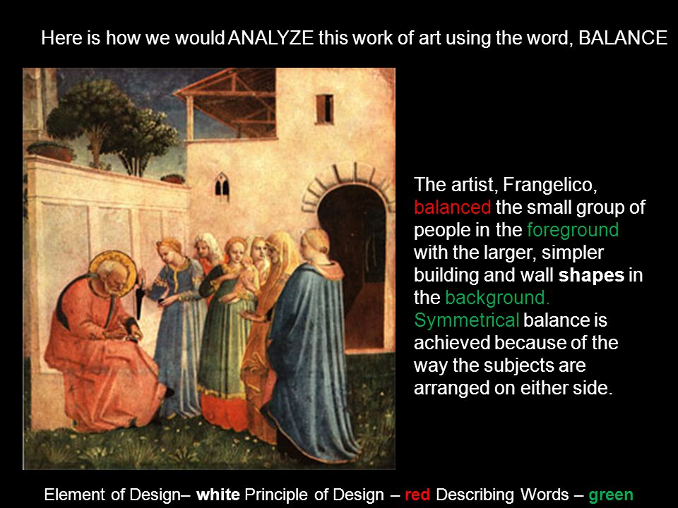 Here is how we would ANALYZE this work of art using the word, BALANCE
