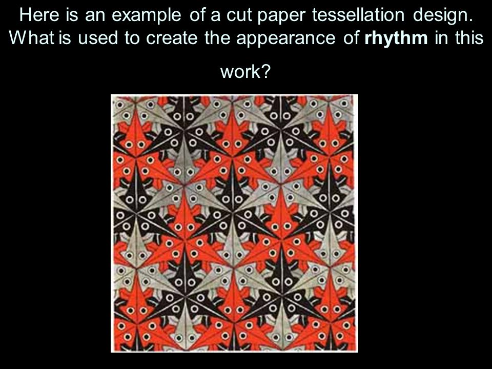 Here is an example of a cut paper tessellation design