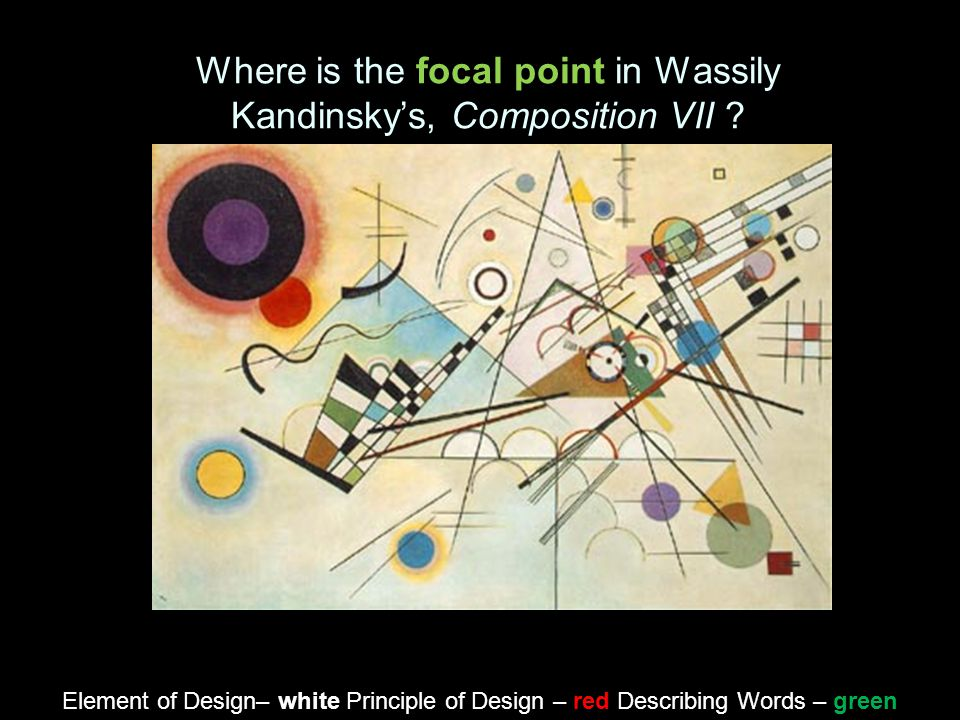 Where is the focal point in Wassily Kandinsky's, Composition VII
