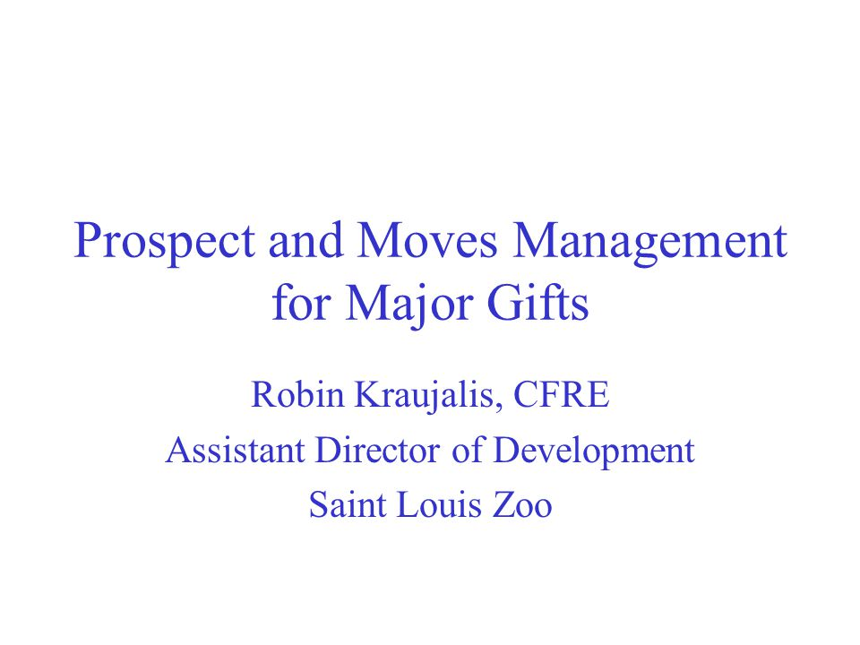 Prospect and Moves Management for Major Gifts