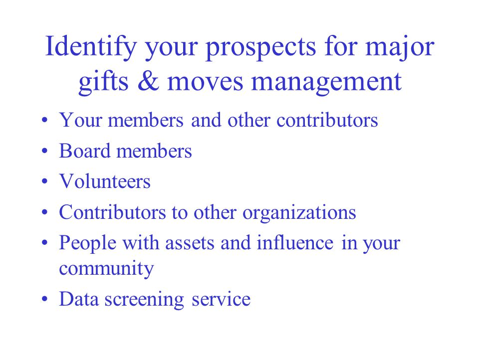 Identify your prospects for major gifts & moves management