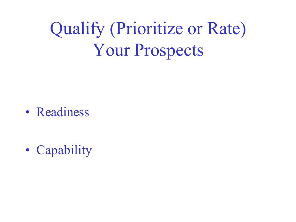 Qualify (Prioritize or Rate) Your Prospects