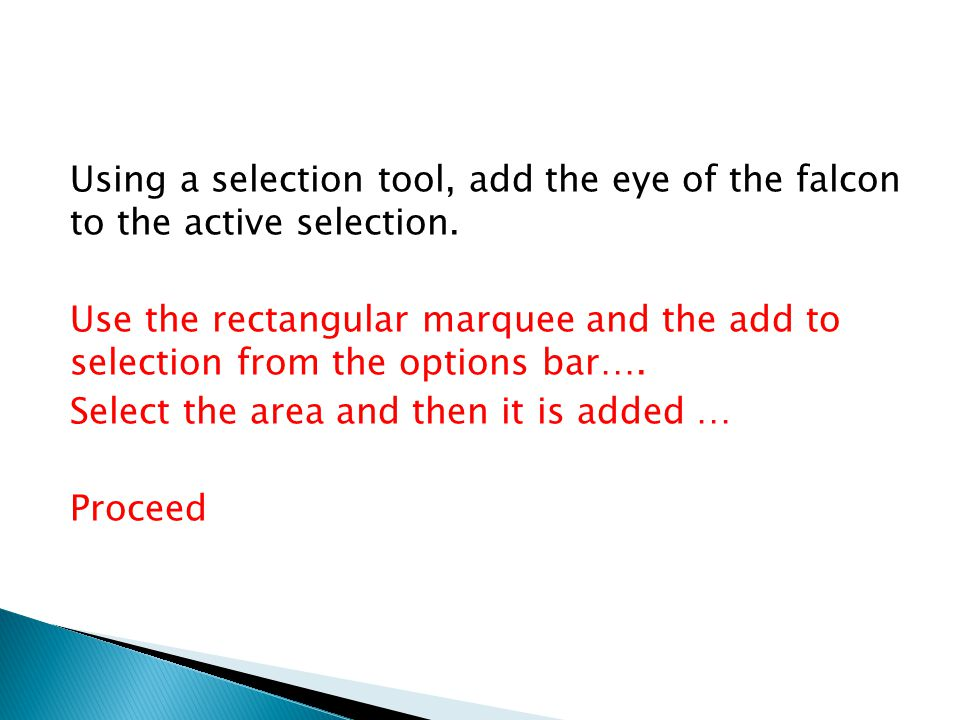 Using a selection tool, add the eye of the falcon to the active selection.