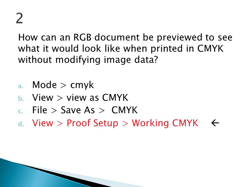 2 How can an RGB document be previewed to see what it would look like when printed in CMYK without modifying image data