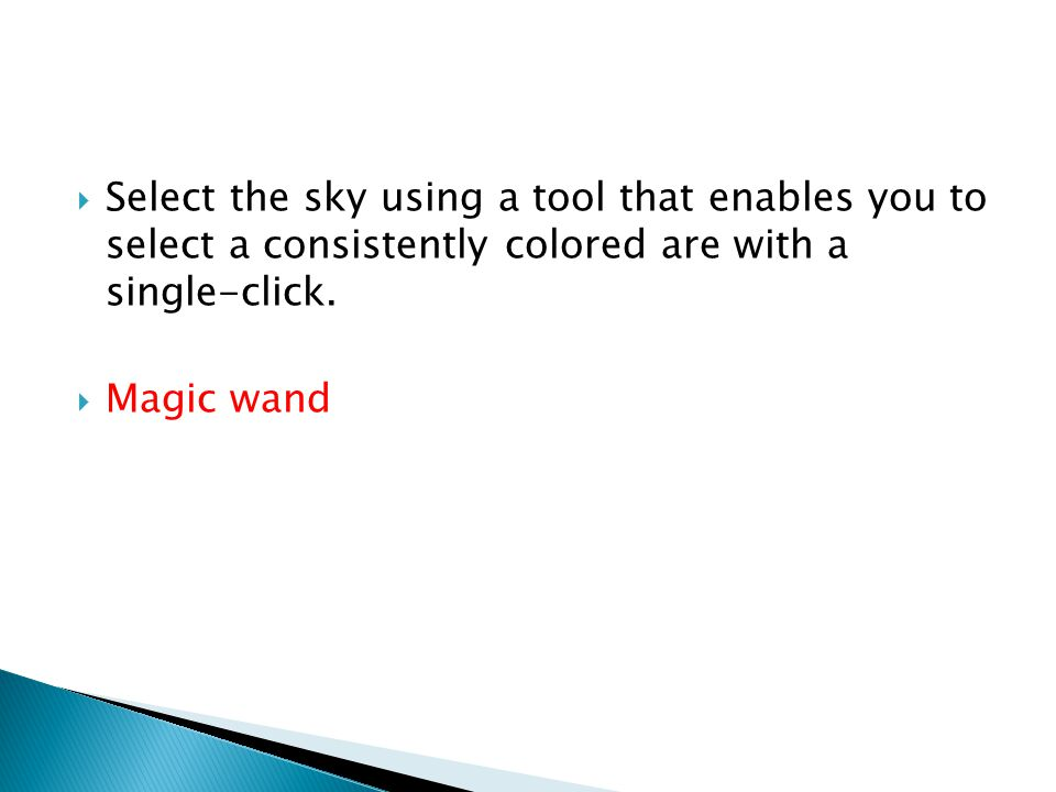 Select the sky using a tool that enables you to select a consistently colored are with a single-click.