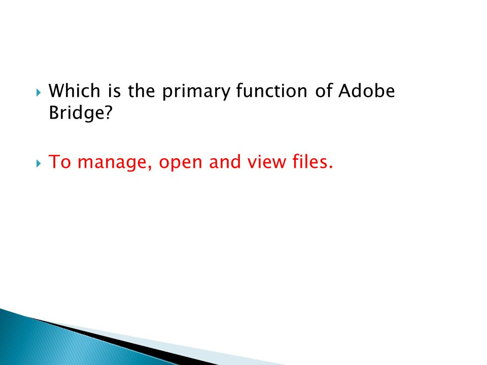 Which is the primary function of Adobe Bridge