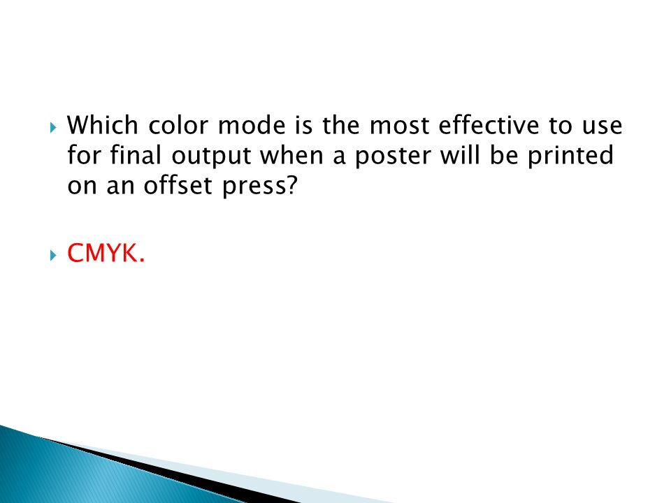 Which color mode is the most effective to use for final output when a poster will be printed on an offset press