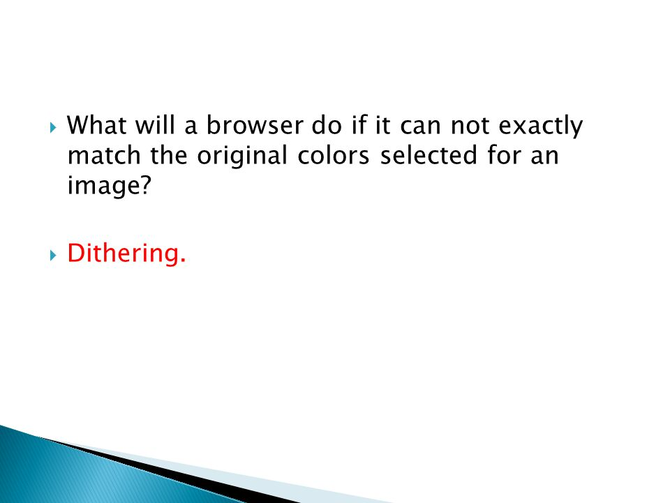 What will a browser do if it can not exactly match the original colors selected for an image