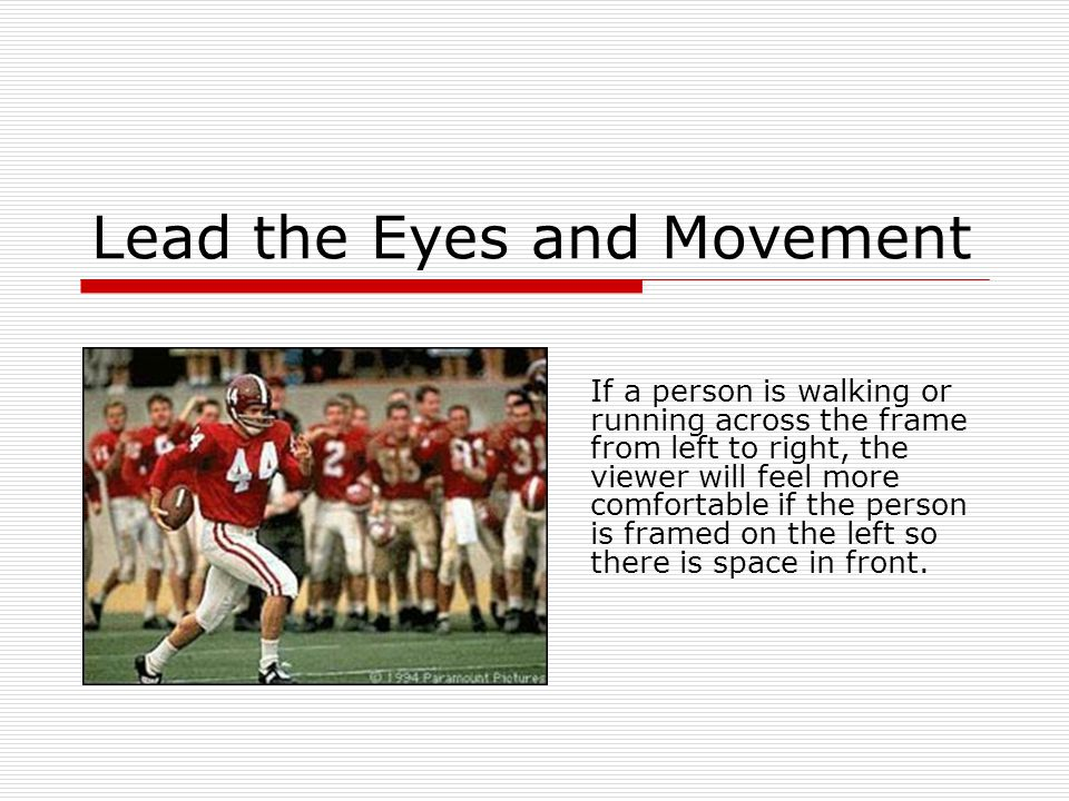 Lead the Eyes and Movement