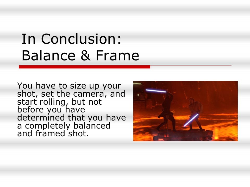 In Conclusion: Balance & Frame