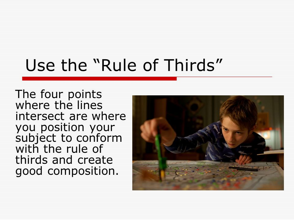 Use the Rule of Thirds