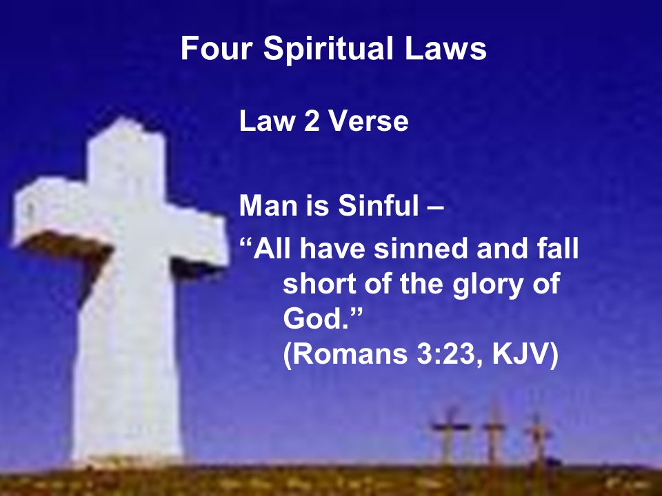 Four Spiritual Laws Law 2 Verse Man is Sinful –