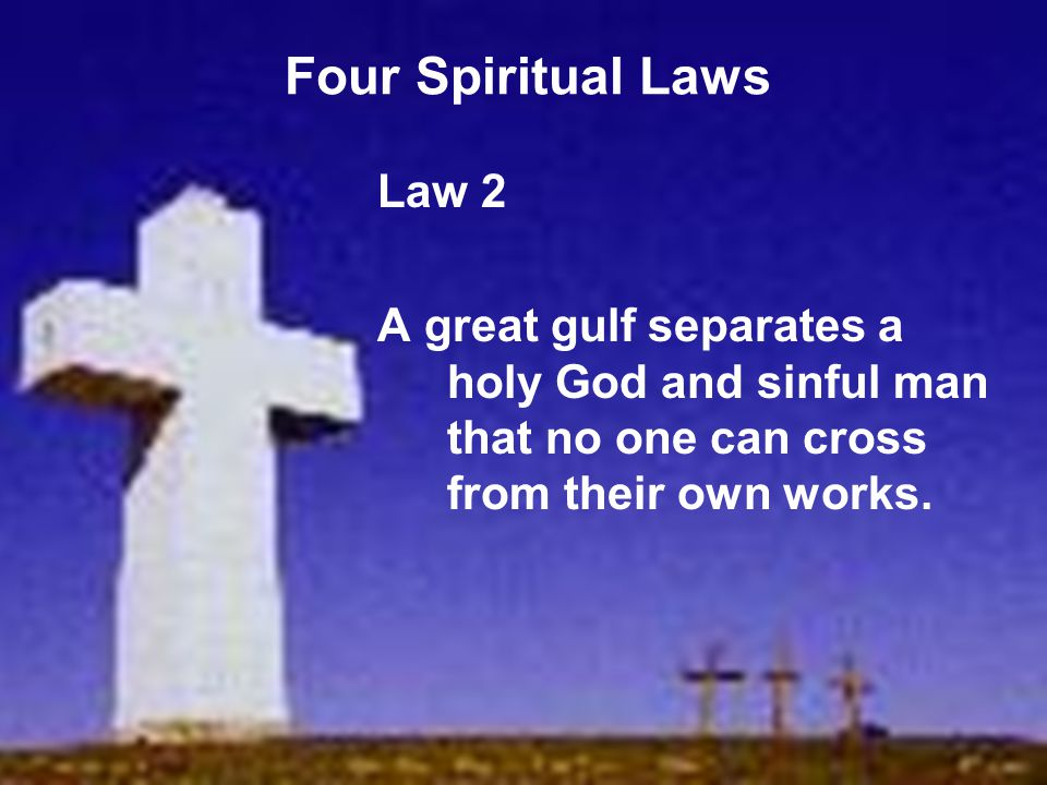Four Spiritual Laws Law 2