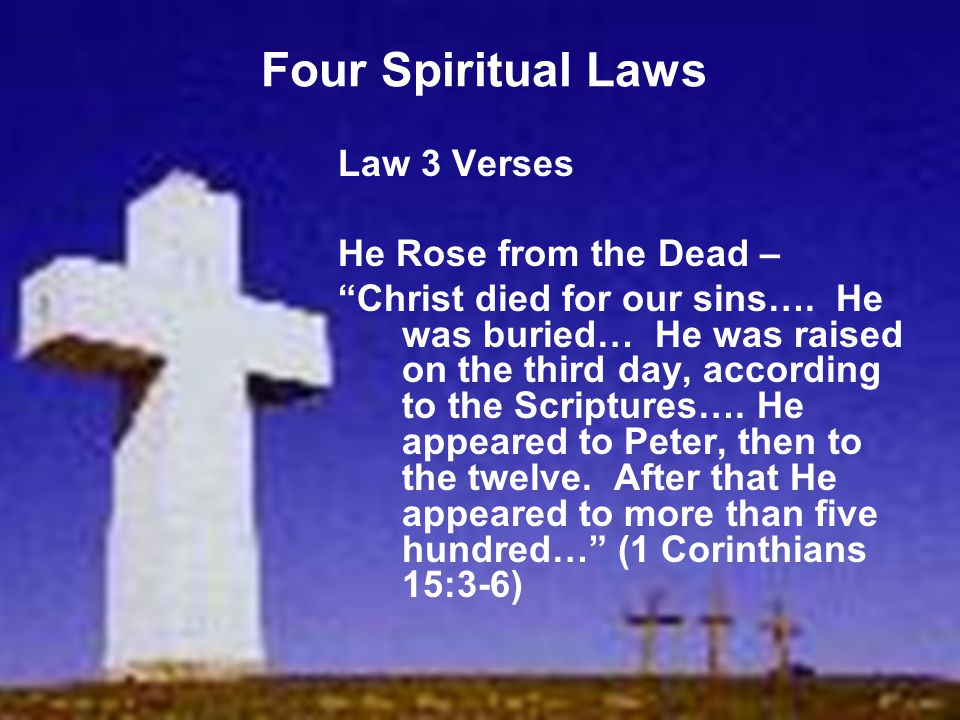 Four Spiritual Laws Law 3 Verses He Rose from the Dead –