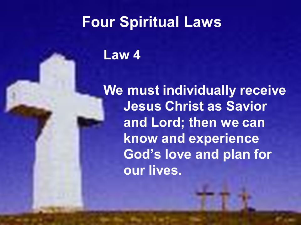 Four Spiritual Laws Law 4