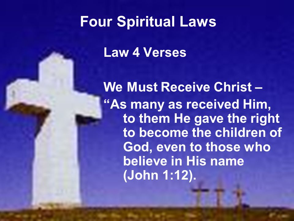 Four Spiritual Laws Law 4 Verses We Must Receive Christ –