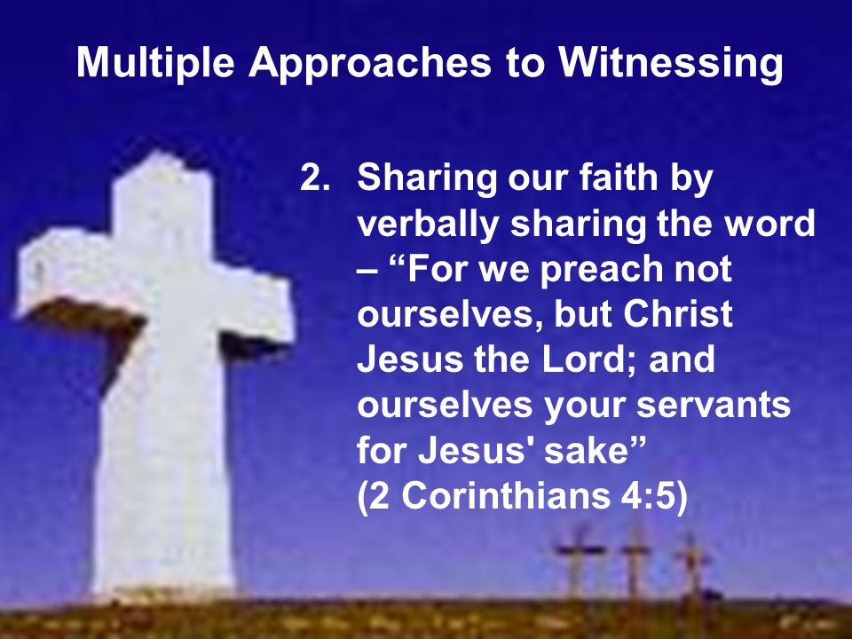 Multiple Approaches to Witnessing