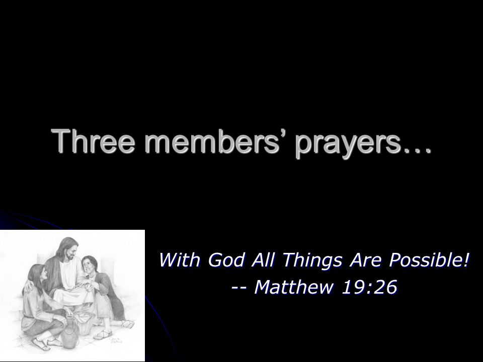Three members' prayers…