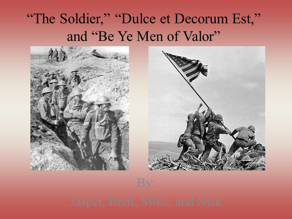 the war and the life of soldiers within in it in dulce et decorum est essay
