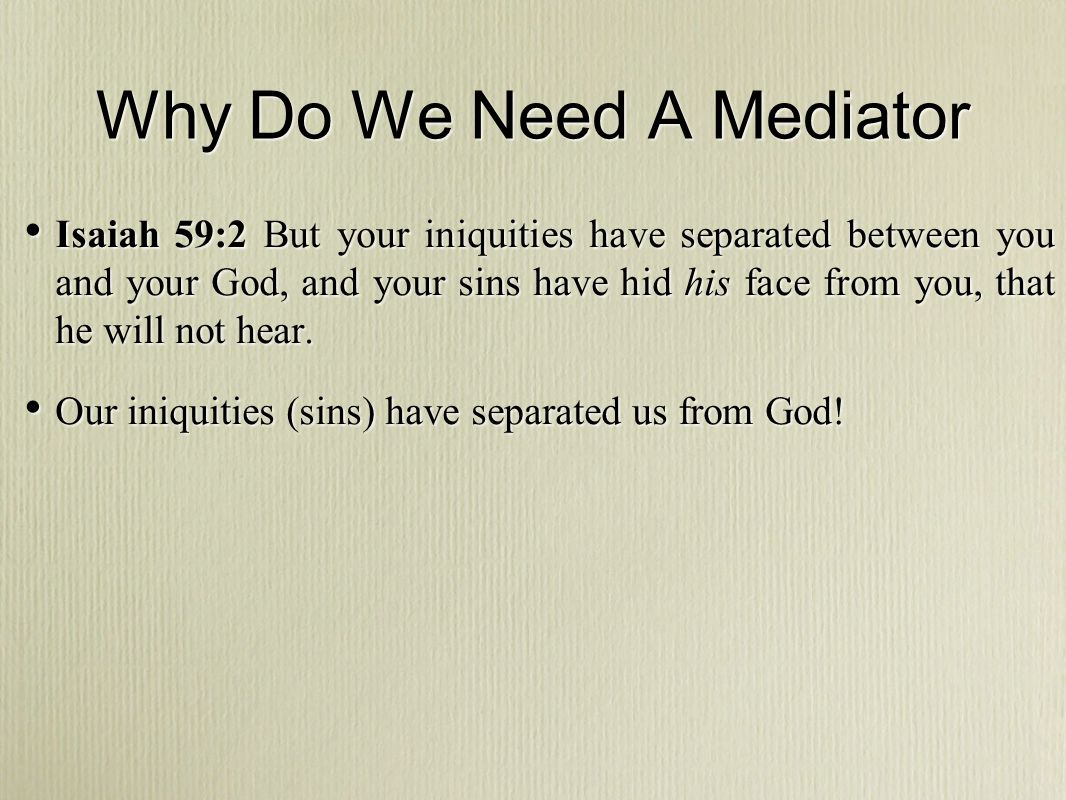 Why Do We Need A Mediator