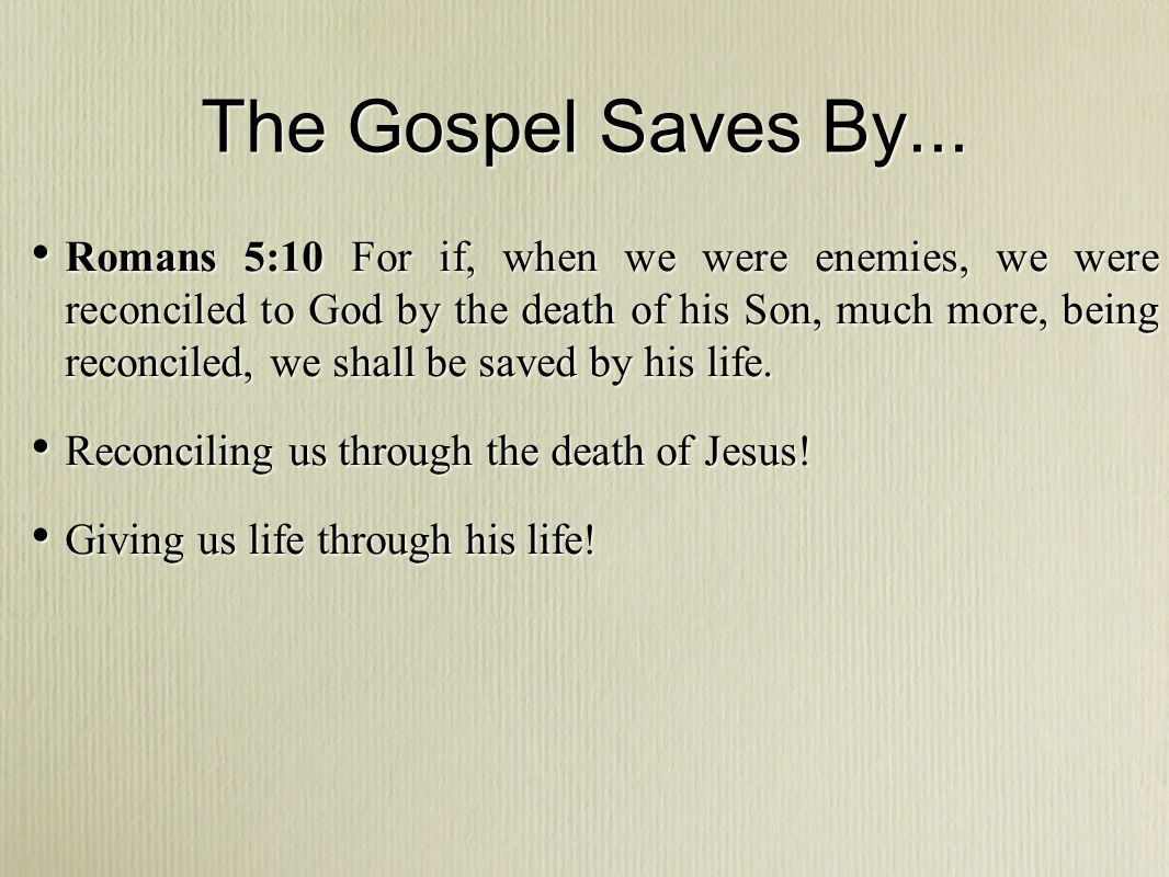 The Gospel Saves By...