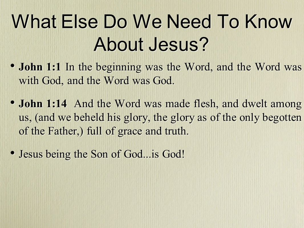 What Else Do We Need To Know About Jesus