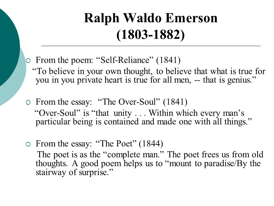 the poet essay ralph waldo emerson Biography waldo emerson is truly the center of the american transcendental movement, setting out most of its ideas and values in a little book, nature, published in 1836, that represented at least ten years of intense study in philosophy, religion, and literature, and in his first series of essays.